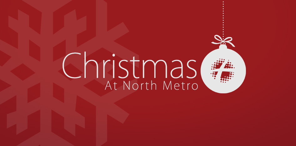Celebrate Christmas at North Metro.